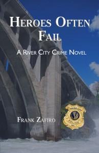Heroes Often Fail - A River City Crime Novel