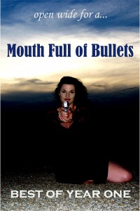 Mouth Full of Bullets